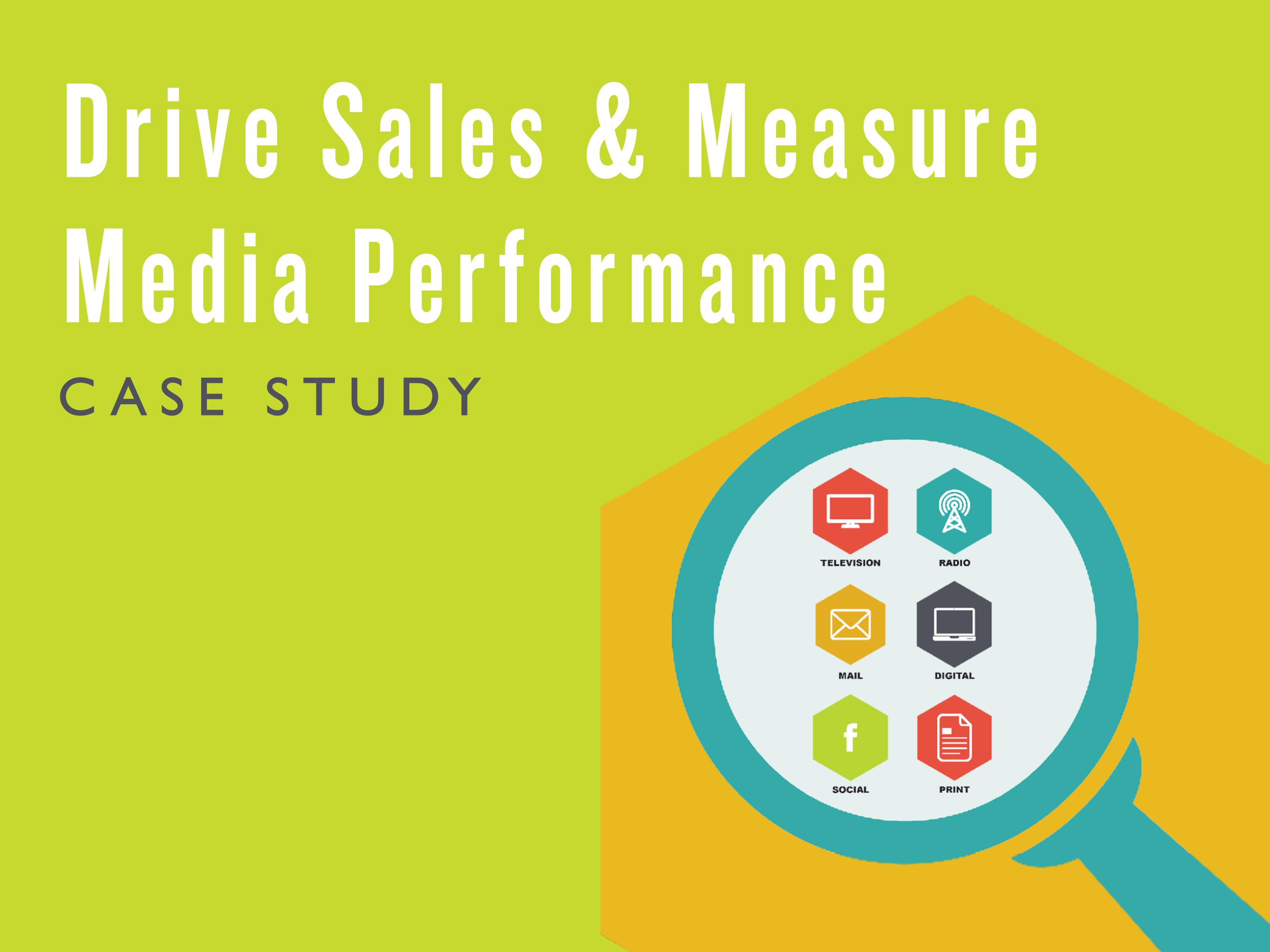Drive Sale & Measure Media Performance